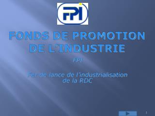 FONDS DE PROMOTION DE L'INDUSTRIE