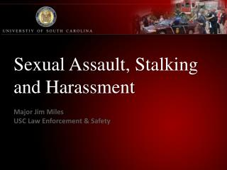 Sexual Assault, Stalking and Harassment
