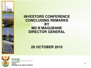 INVESTORS CONFERENCE  CONCLUDING REMARKS BY MS N MAGUBANE DIRECTOR GENERAL    28 OCTOBER 2010
