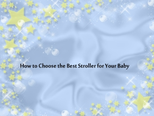 How to Choose the Best Stroller for Your Baby