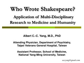 Who Wrote Shakespeare  Application of Multi-Disciplinary Research to Medicine and Humanity