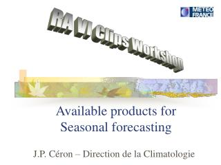 Available products for Seasonal forecasting