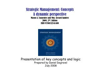 Strategic Management: Concepts A dynamic perspective Mason A. Carpenter and Wm. Gerard Sanders 2009, 2 nd . Edition ISBN