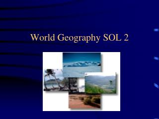 World Geography SOL 2