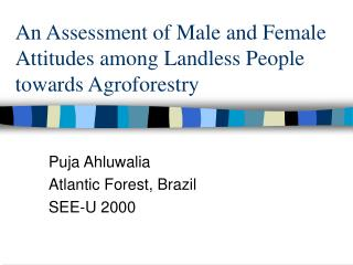 An Assessment of Male and Female Attitudes among Landless People towards Agroforestry