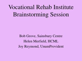 Vocational Rehab Institute Brainstorming Session