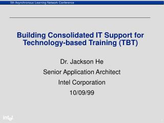 Building Consolidated IT Support for Technology-based Training (TBT)