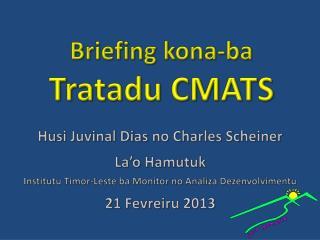 Briefing kona-ba Tratadu CMATS