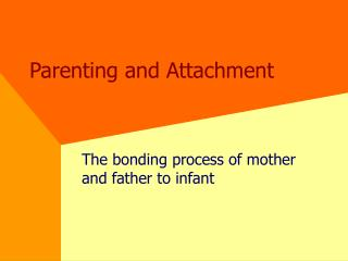 Parenting and Attachment