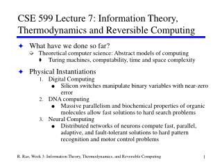 CSE 599 Lecture 7: Information Theory, Thermodynamics and Reversible Computing
