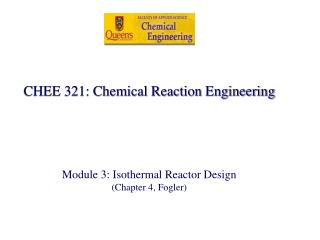 CHEE 321: Chemical Reaction Engineering Module 3: Isothermal Reactor Design (Chapter 4, Fogler)