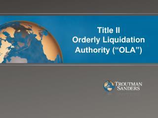 "Title II Orderly Liquidation Authority (""OLA"")"