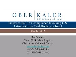 Increased IRS Tax Compliance Involving U.S. Citizens/Green Card Holders in Israel