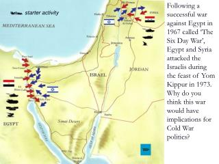 Following a successful war against Egypt in 1967 called  The Six Day War , Egypt and Syria attacked the Israelis during