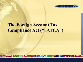 "The Foreign Account Tax Compliance Act (""FATCA"")"