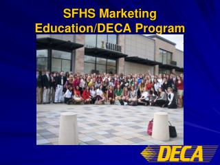 SFHS Marketing Education/DECA Program