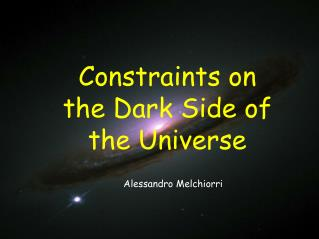 Constraints on the Dark Side of the Universe