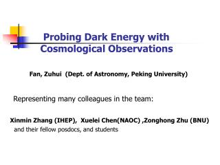 Probing Dark Energy with        Cosmological Observations