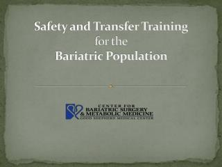 Safety and Transfer Training for the Bariatric Population