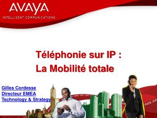 T l phonie sur IP :  La Mobilit  totale