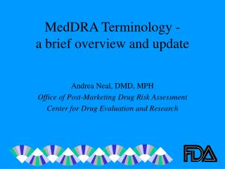 MedDRA Terminology -  a brief overview and update
