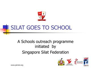 SILAT GOES TO SCHOOL