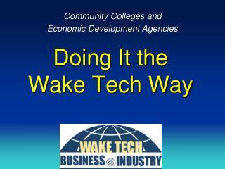 Doing It the Wake Tech Way