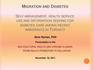 Migration and Diabetes    Self-management, health service use and information seeking for diabetes care among recent imm