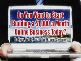 Start Building a $1000 a Month Online Business Today