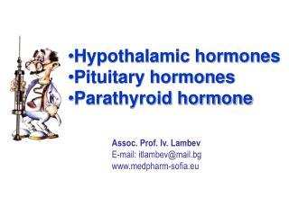 Hypothalamic hormones Pituitary hormones Parathyroid hormone