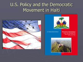 U.S. Policy and the Democratic Movement in Haiti