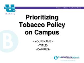 Prioritizing  Tobacco Policy on Campus