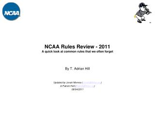 NCAA Rules Review - 2011 A quick look at common rules that we often forget