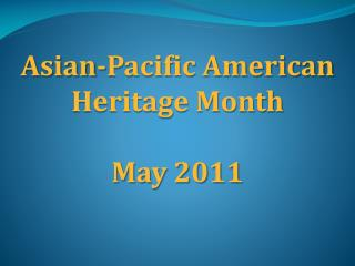 Asian-Pacific American  Heritage Month May 2011