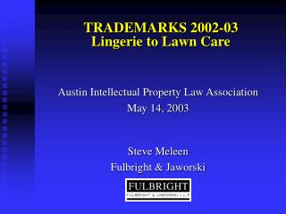 TRADEMARKS 2002-03 Lingerie to Lawn Care