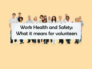 Work Health and Safety:  What it means for volunteers