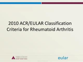 2010 ACR/EULAR Classification Criteria for Rheumatoid Arthritis