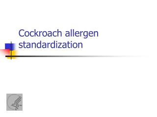 Cockroach allergen standardization