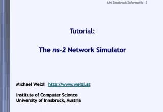Tutorial: The  ns-2  Network Simulator