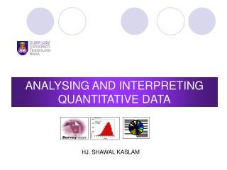 ANALYSING AND INTERPRETING QUANTITATIVE DATA