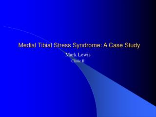 Medial Tibial Stress Syndrome: A Case Study