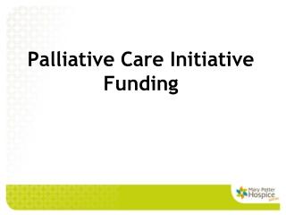 Palliative Care Initiative Funding