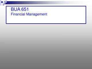BUA 651  Financial Management