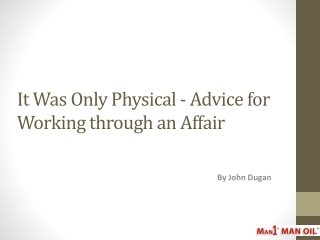 It Was Only Physical - Advice for Working through an Affair