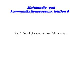 Multimedie- och kommunikationssystem, lektion 6