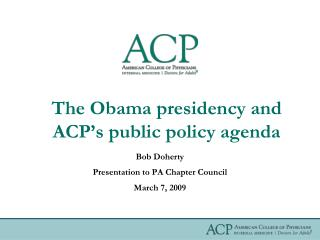 The Obama presidency and ACP's public policy agenda
