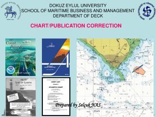 DOKUZ EYLUL UNIVERSITY SCHOOL OF MARITIME BUSINESS AND MANAGEMENT DEPARTMENT OF DECK