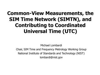 Common-View Measurements, the SIM Time Network SIMTN, and Contributing to Coordinated Universal Time UTC