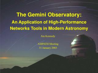 The Gemini Observatory: An Application of High-Performance Networks Tools in Modern Astronomy