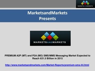PREMIUM A2P (MT) and P2A (MO) SMS/MMS Messaging Market 2015